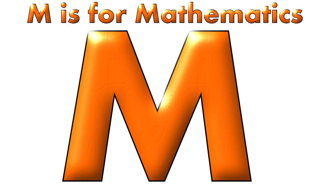 M for Mathematics